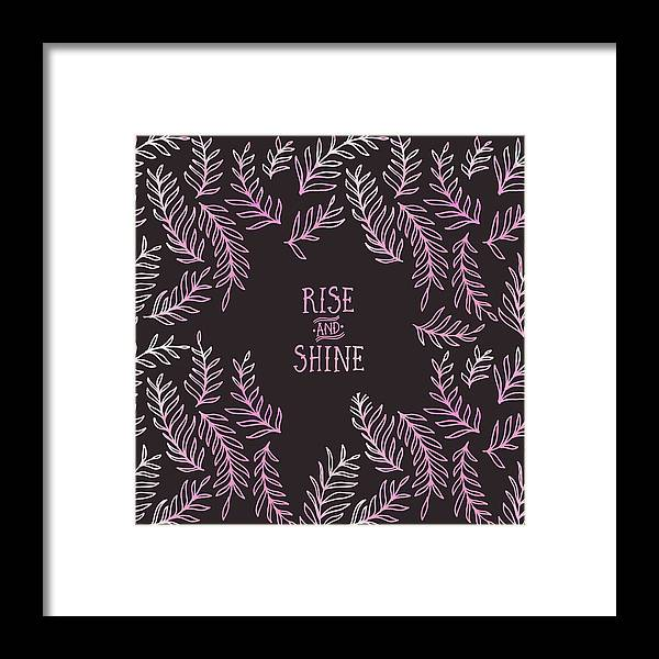 Life Motto Framed Print featuring the digital art Graphic Art Rise And Shine - Pink by Melanie Viola