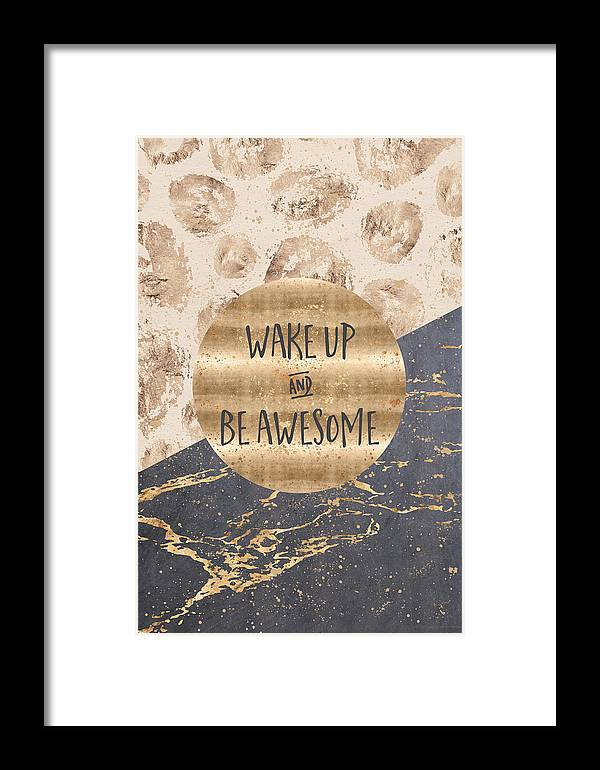 Life Motto Framed Print featuring the digital art Graphic Art Wake Up And Be Awesome by Melanie Viola