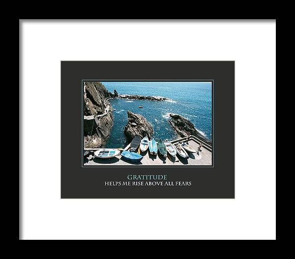Motivational Framed Print featuring the photograph Gratitude Helps Me Rise Above All Fears by Donna Corless