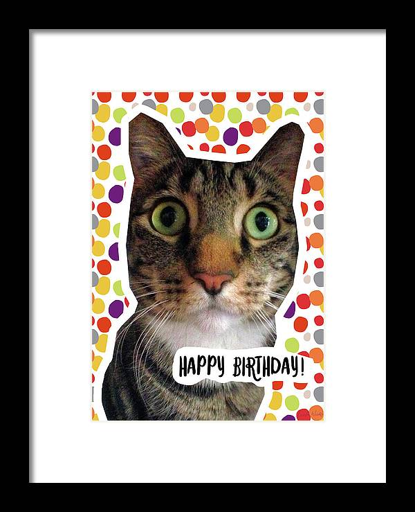 Happy Birthday Cat Art By Linda Woods Framed Print By Linda Woods