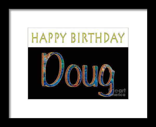 5x7 Framed Print Featuring The Digital Art Happy Birthday Doug Abstract Greeting Card Artwork By Omaste
