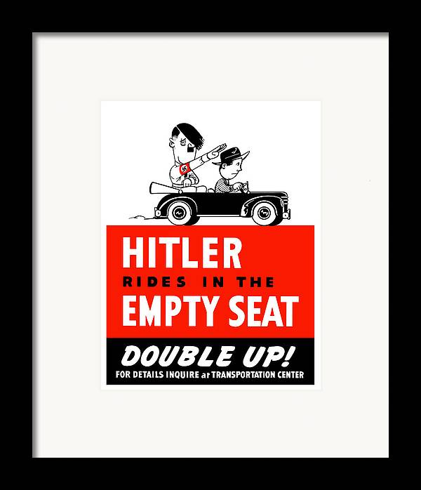 Ww2 Framed Print featuring the painting Hitler Rides In The Empty Seat by War Is Hell Store