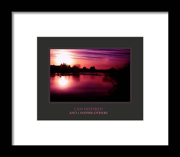 Motivational Framed Print featuring the photograph I Am Inspired And I Inspire Others by Donna Corless
