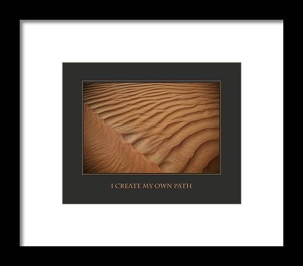 Motivational Framed Print featuring the photograph I Create My Own Path by Donna Corless
