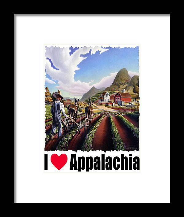 I Love Appalachia Framed Print featuring the painting I Love Appalachia - Appalachian Farmer Cultivating Peas - Farm Landscape by Walt Curlee
