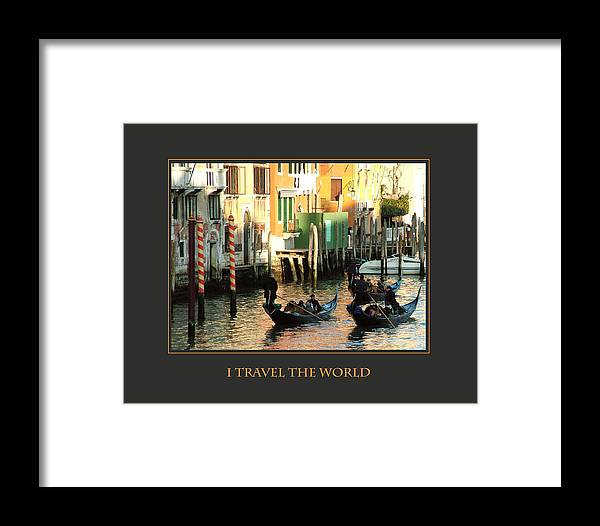 Motivational Framed Print featuring the photograph I Travel The World Venice by Donna Corless