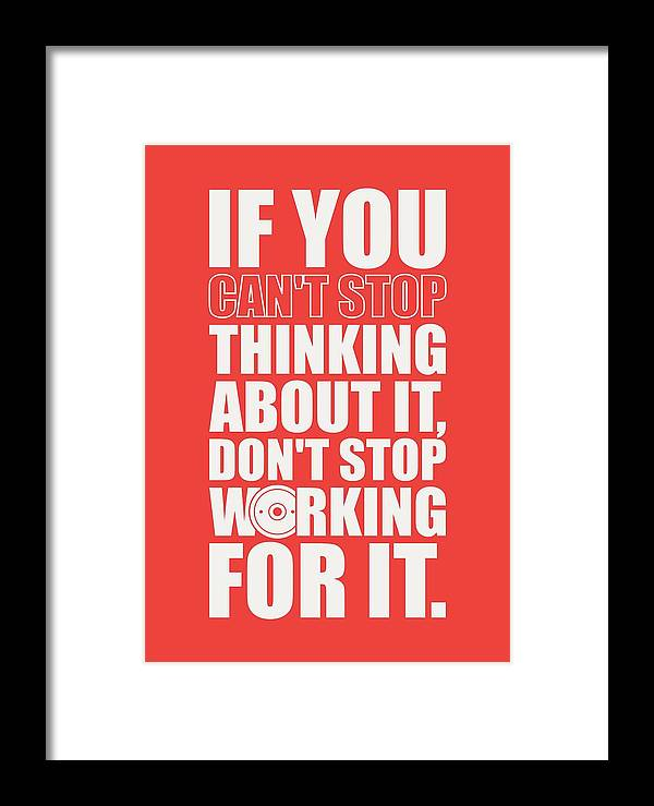 If You Cant Stop Thinking About It Dont Stop Working For It Gym