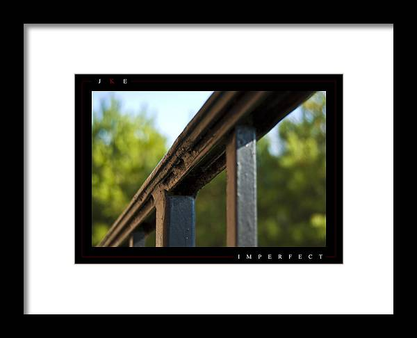 Rail Framed Print featuring the photograph Imperfect by Jonathan Ellis Keys