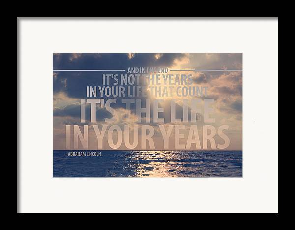Beach Framed Print featuring the photograph It Is The Life In Your Years Quote by Gal Ashkenazi