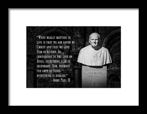 John Paul Ii Framed Print featuring the photograph John Paul II - Love Of Christ by Stephen Stookey