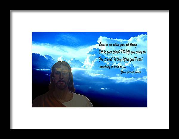 Jesus Digital Art Clouds Mixed Media Blue Sky Photography Words Sunrise Sunset Digital Art Framed Print featuring the photograph Lean On Me 3 by Evelyn Patrick