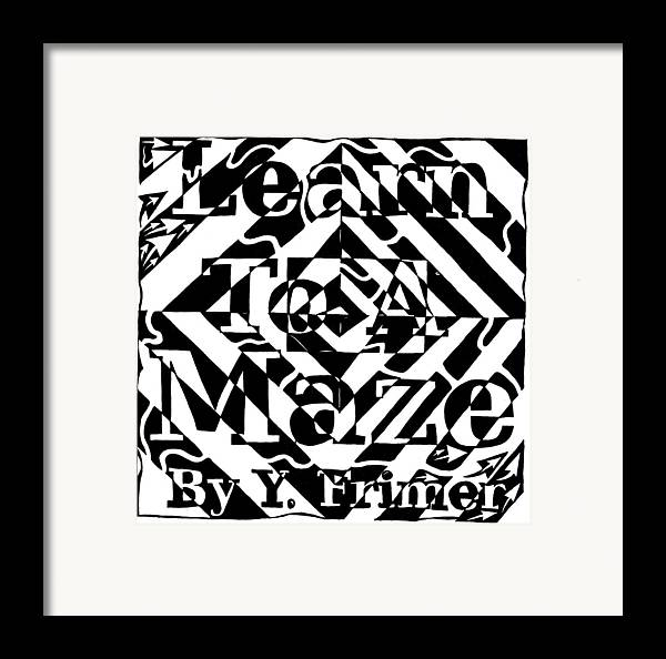 Learn To A Maze Framed Print featuring the drawing Learn To A Maze Book Cover 1 by Yonatan Frimer Maze Artist