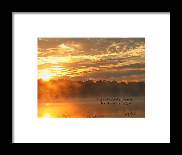 Sunrise Framed Print featuring the photograph Let Us Be Silent by Judy Waller