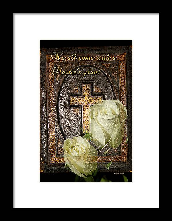 Bible Framed Print featuring the photograph Master's Plan by Phyllis Denton
