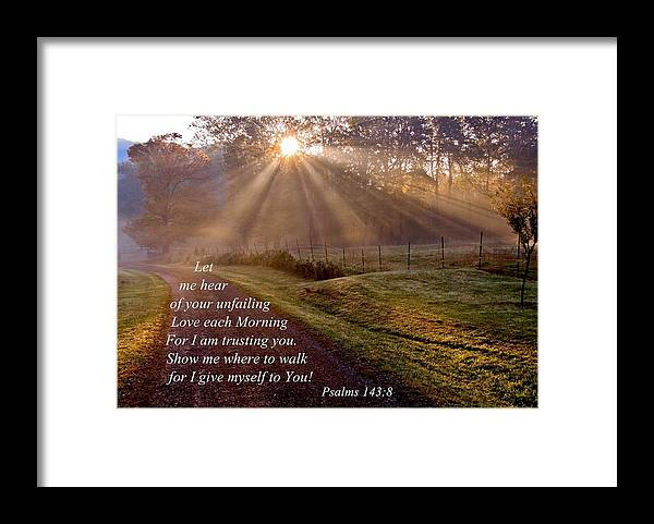 Morning Framed Print featuring the photograph Morning Psalms Scripture Photo by JerryAnn Berry