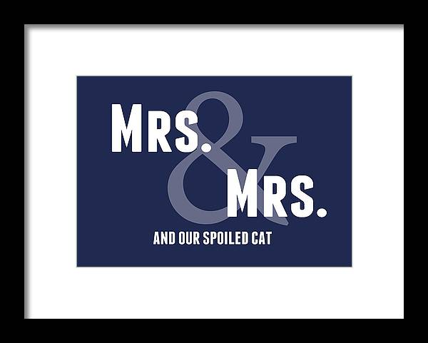 Mrs Framed Print featuring the digital art Mrs And Mrs And Cat- Blue by Linda Woods