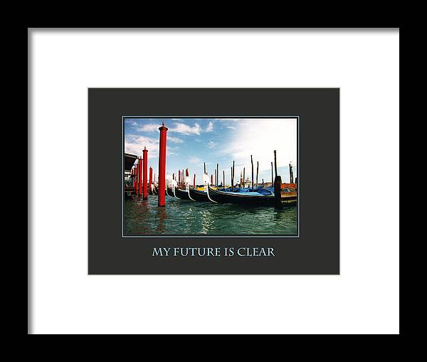 Motivational Framed Print featuring the photograph My Future Is Clear by Donna Corless