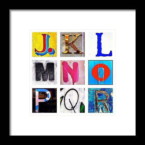 Alphabet Letters Framed Print featuring the photograph my own alphabet J to R by Julie Gebhardt