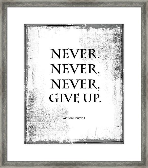 never never never give up quote framed print by kate mckenna