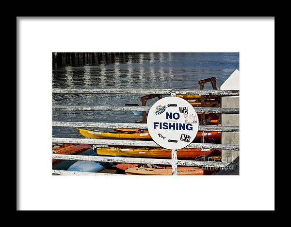 Fishing Framed Print featuring the photograph No Fishing  A World Of Words Series by Mark Hendrickson