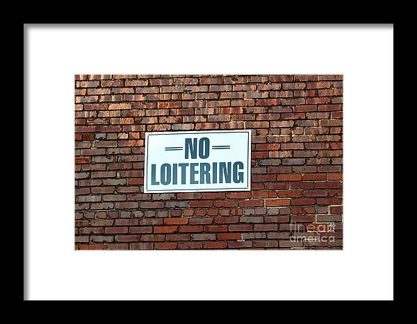 Sign Framed Print featuring the photograph No Loitering by Tracy Brock