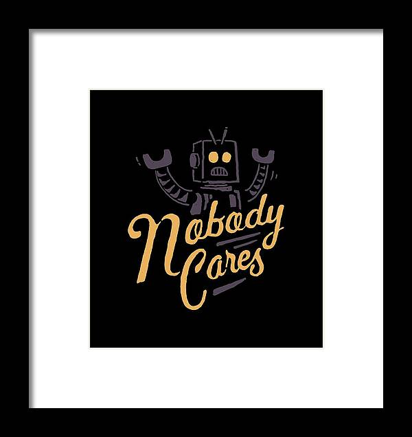 Robot Framed Print featuring the drawing Nobody Cares by Tatak Waskitho