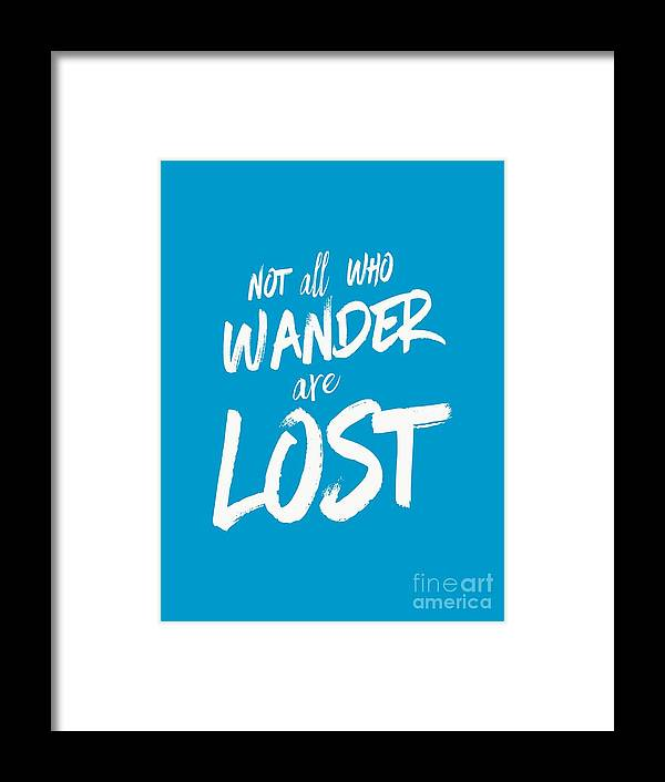 Vermont Framed Print featuring the digital art Not All Who Wander Are Lost Tee by Edward Fielding