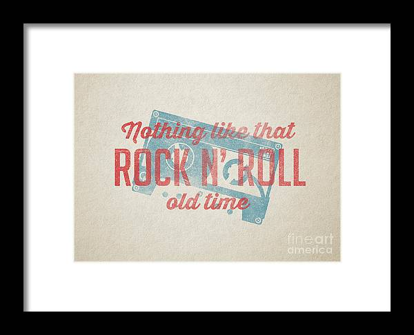 Nothing Like That Old Time Rock N Roll Wall Art Framed Print by ...