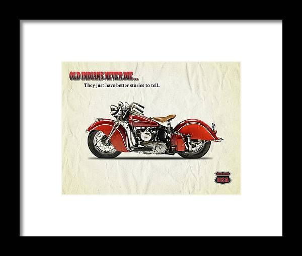 Indian Motorcycle Framed Print featuring the photograph Old Indians Never Die by Mark Rogan