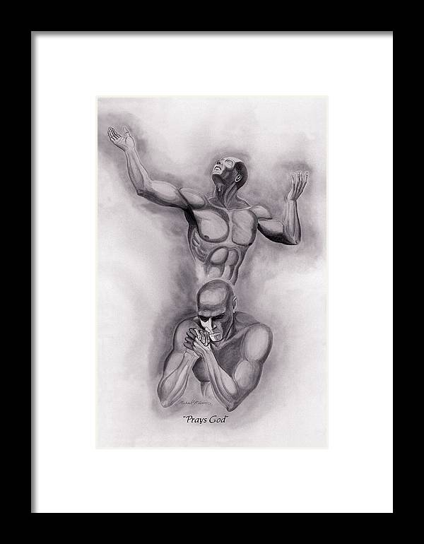 Religion Framed Print featuring the drawing Prays God by Michael McFerrin