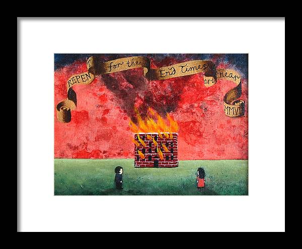 Fire Framed Print featuring the painting Repent For The End Times Are Near by Pauline Lim
