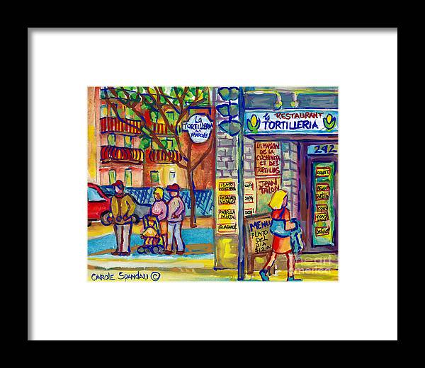 Montreal Little Italy Framed Print featuring the painting Restaurant La Tortilleria Du Marche Montreal Watercolor Streetscenes Little Italy Paintings Cspandau by Carole Spandau