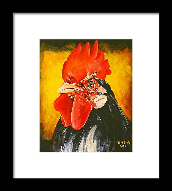 Rooster Framed Print featuring the painting Rooster by Toni Grote