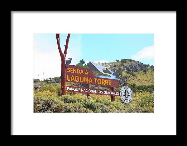 Parque Nacional Los Glaciares Framed Print featuring the photograph Trail Sign To Laguna Torre by Fran West