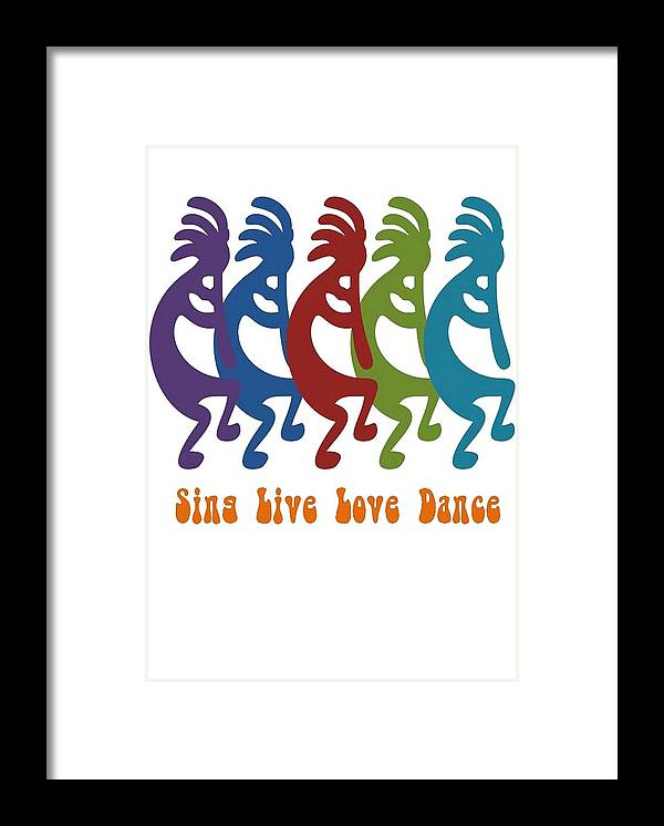 Live Framed Print featuring the painting Sing Live Love Dance Tribal Kokopelli by Taiche Acrylic Art