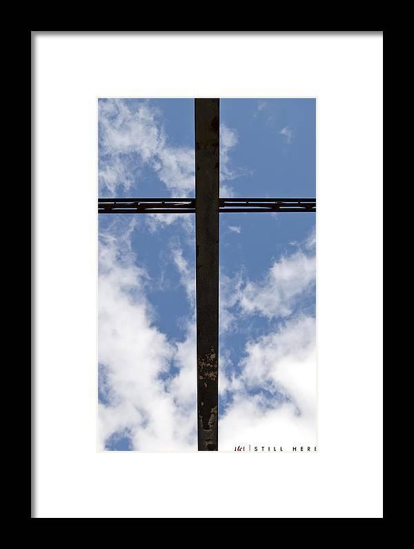 Cross Framed Print featuring the photograph Still Here by Jonathan Ellis Keys
