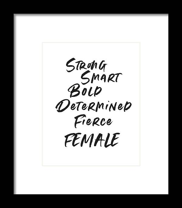 Motivational Framed Print featuring the digital art Strong Smart Bold Female- Art By Linda Woods by Linda Woods