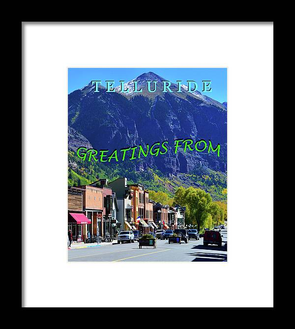 Telluride Colorado Framed Print featuring the photograph Telluride Greatings by David Lee Thompson