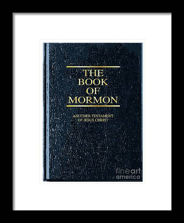 Holy Framed Print featuring the digital art The Book Of Mormon by Bigalbaloo Stock