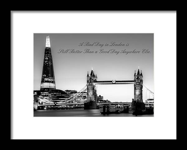 The Shard City Hall Tower Bridge Quote 2 Framed Print By Emre Zengin