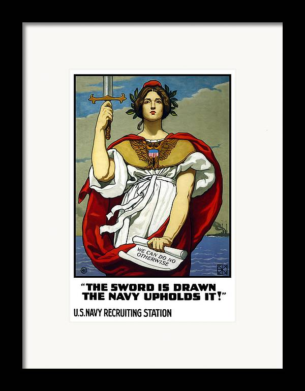 Navy Framed Print featuring the painting The Sword Is Drawn - The Navy Upholds It by War Is Hell Store