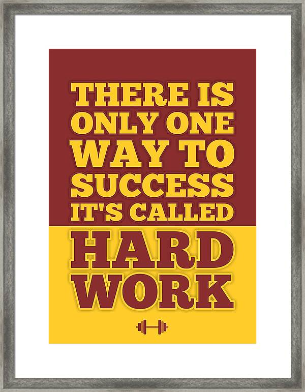 Image of: Success Corporate Startup Framed Print Featuring The Digital Art There Is Only One Way To Success Its Examined Existence There Is Only One Way To Success Its Called Hard Work Inspirational