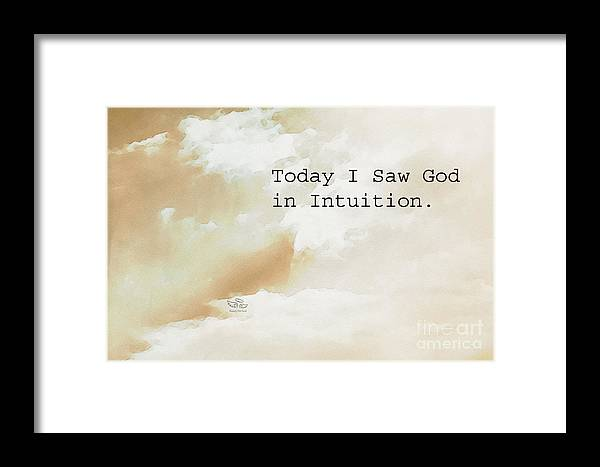 Intuition Framed Print featuring the photograph Today I Saw God In Intuition by Beauty For God