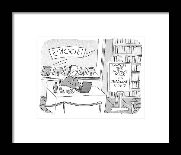 """""""watch The Author Miss His Deadline 4 To 7"""" Framed Print featuring the drawing Watch The Author Miss His Deadline by Peter C Vey"""