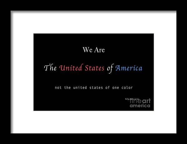 Patriotic Framed Print featuring the photograph We Are the United States of America by Felipe Adan Lerma