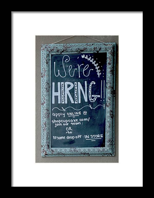 Sign Framed Print featuring the photograph We're Hiring by Michael Riley