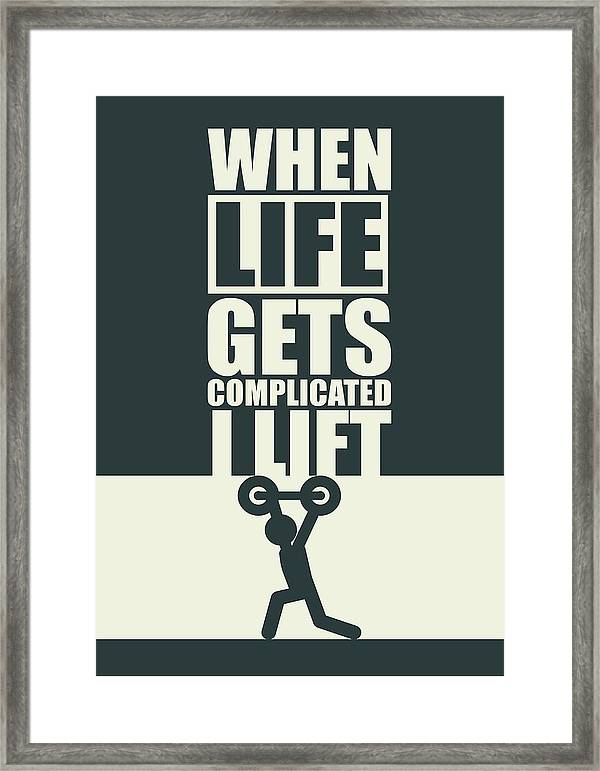 When Life Gets Complicated I Lift Gym Inspirational Quotes Poster
