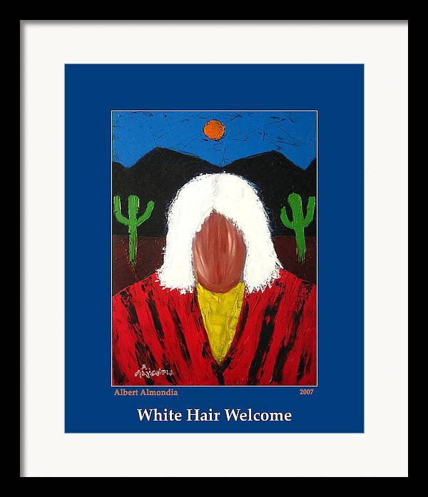 Native American Framed Print featuring the painting White Hair Welcome by Albert Almondia