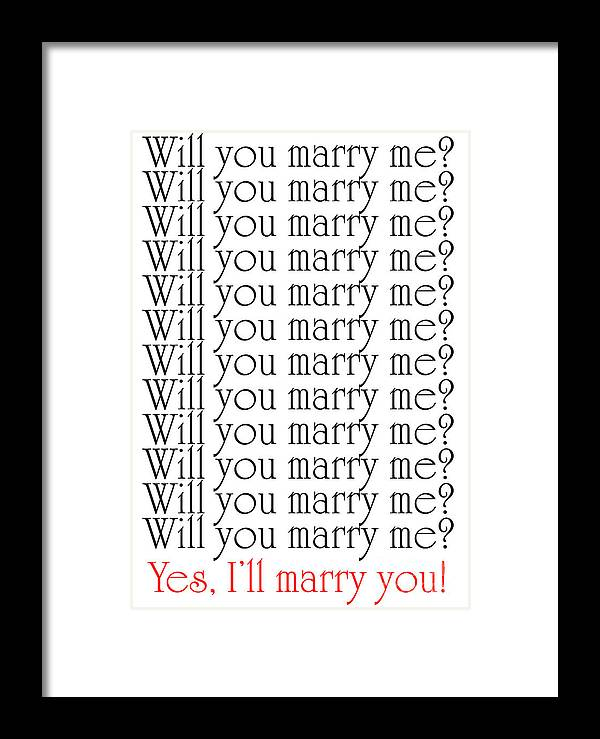 Will You Marry Me Yes Ill Marry You Framed Print By Andee Design