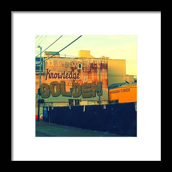 Building Framed Print featuring the photograph Words Of Wisdom Found On My Drive Home by Shari Warren